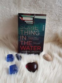 Something in the water – Im Sog des Verbrechens von Catherine Staedman – Rezension