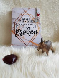 Perfectly Broken von Sarah Stankewitz – Rezension